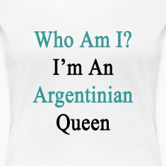 who_am_i_im_an_argentinian_queen Women's T-Shirts