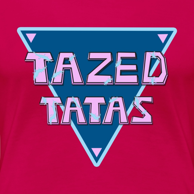 Womens - Tazed Tatas - Premium Shirt