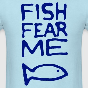 Fish Fear Me Fisherman Shirt - Men's T-Shirt
