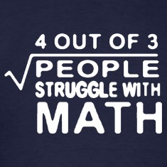 4 out of 3 people struggle with math T-Shirts