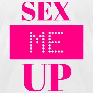 Sex Me Up 2 - Men's T-Shirt by American Apparel