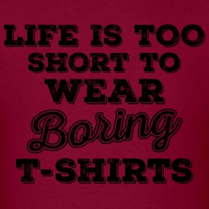 Life Is Too Short to Wear...-black T-Shirts - Men's T-Shirt