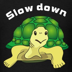 slow down T-Shirts