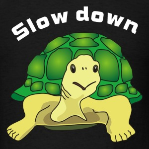 slow down T-Shirts - Men's T-Shirt