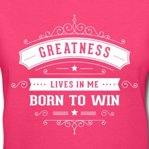 Greatness Lives in You - Women's V-Neck T-Shirt