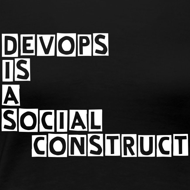 DEVOPS  IS  A SOCIAL CONSTRUCT slim fit tee