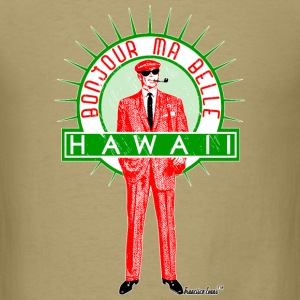 Bonjour ma belle Hawaii, Francisco Evans ™ T-Shirts - Men's T-Shirt