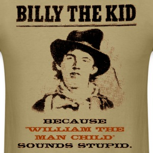 Funny Billy the Kid Wanted Poster T-Shirts - Men's T-Shirt