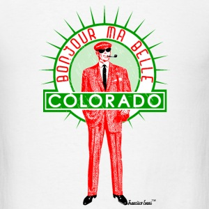 Bonjour ma belle Colorado, Francisco Evans ™ T-Shirts - Men's T-Shirt
