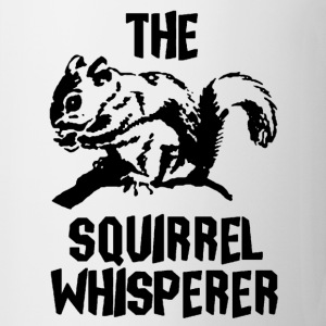 The Squirrel Whisperer Mugs & Drinkware - Coffee/Tea Mug