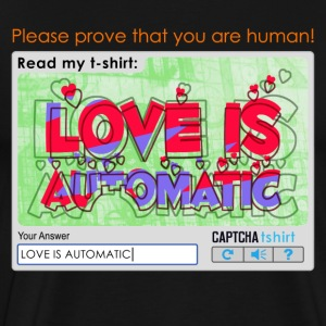 Captcha Love is Automatic T-Shirts - Men's Premium T-Shirt