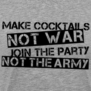 Make Cocktails not war Bl T-Shirts - Men's Premium T-Shirt