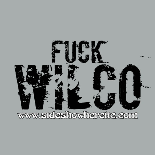 Fuck Wilco Black Ink