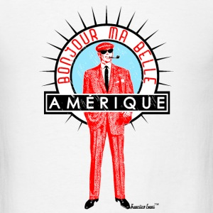 Bonjour ma Belle Amérique, Francisco Evans ™ T-Shirts - Men's T-Shirt