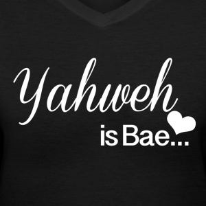 Yahweh is Bae - Women's V-Neck T-Shirt