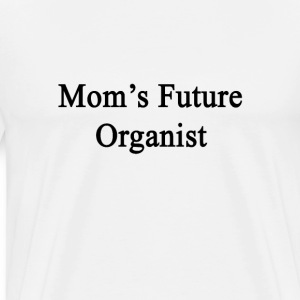 moms_future_organist T-Shirts - Men's Premium T-Shirt