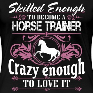 horse trainer - Women's Premium T-Shirt