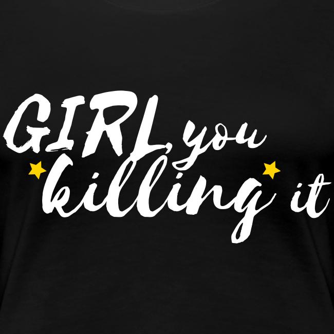 Girl, you killing it Women's Tee (Black/White/Gold)