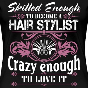 Hair Stylist hair stylist hair stylist sayings d - Women's Premium T-Shirt