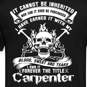 Carpenter carpenter carpenter funny union carpen - Men's Premium T-Shirt
