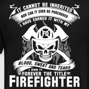 Firefighter firefighter humor best firefighter f - Men's Premium T-Shirt