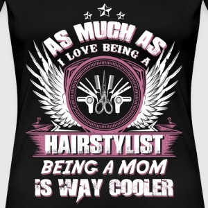 Hair Stylist hair stylist hair stylist quotes fo - Women's Premium T-Shirt