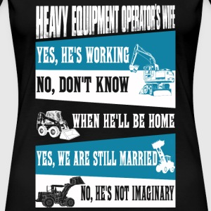 Heavy Equipment Operator sexy heavy equipment op - Women's Premium T-Shirt