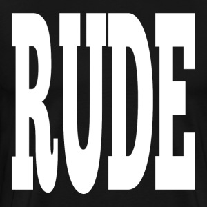 RUDE T-Shirts - Men's Premium T-Shirt