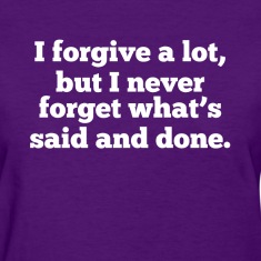 Forgive But Never Forget Women's T-Shirts