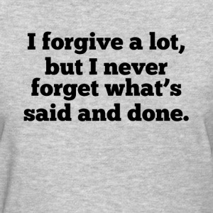 Forgive But Never Forget Women's T-Shirts - Women's T-Shirt