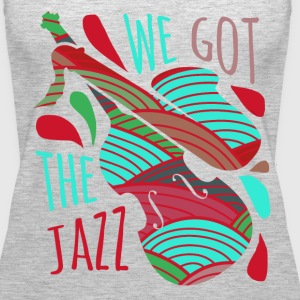 Music We got the Jazz T-shirt Tanks - Women's Premium Tank Top