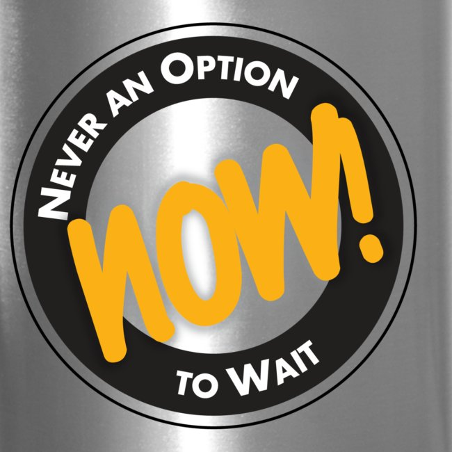 NOW! Never an Option to Wait Quote by Author Ken Poirot