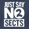 just say NO to SECTS - Women's Premium T-Shirt