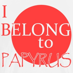 I Belong to Papyrus - Premium Shirt - Men's Premium T-Shirt