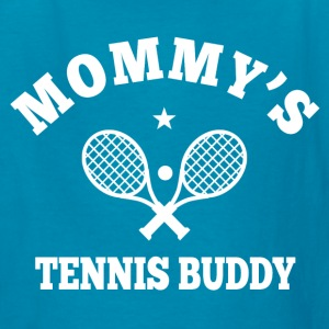 Mommy's Tennis Buddy Kids' Shirts - Kids' T-Shirt