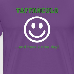 Italians Vaffanculo... and have a nice day T-shirt T-Shirts - Men's Premium T-Shirt