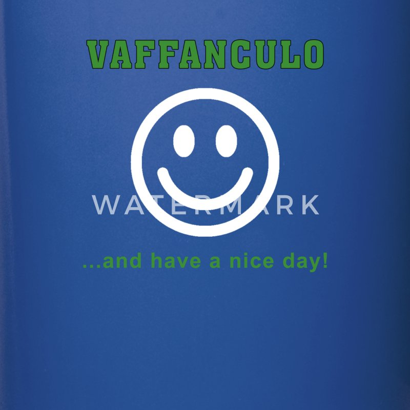 Italians Vaffanculo... and have a nice day T-shirt Mugs & Drinkware - Full Color Mug