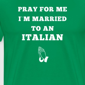 Italians I'm married to an Italian T-shirt T-Shirts - Men's Premium T-Shirt