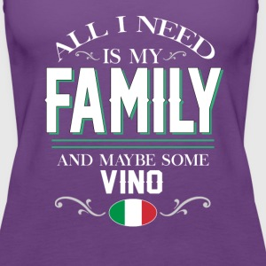 Italians All I Need is My Family & Vino T-shirt Tanks - Women's Premium Tank Top