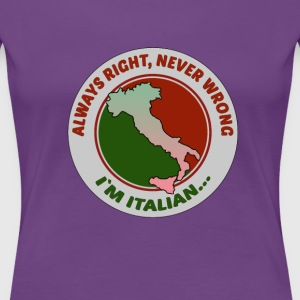 Italians Always right Italian Heritage T-shirt Women's T-Shirts - Women's Premium T-Shirt
