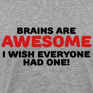 Brains are awesome T-Shirts - Men's Premium T-Shirt