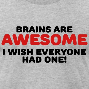 Brains are awesome T-Shirts - Men's T-Shirt by American Apparel