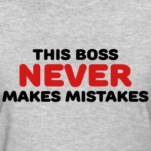 This boss never makes mistakes Women's T-Shirts - Women's T-Shirt