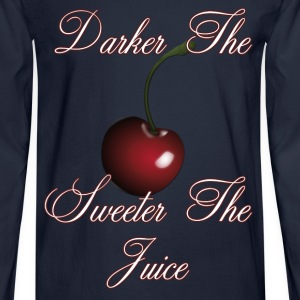 Darker the Cherry Sweeter the Juice  - Men's Long Sleeve T-Shirt