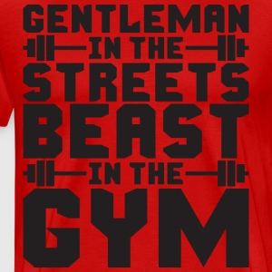 Gentleman In The Streets, Beast In The Gym T-Shirts - Men's Premium T-Shirt