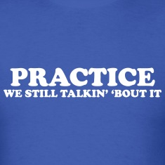 Practice T-Shirts
