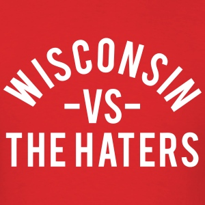 Wisconsin vs. The Haters T-Shirts - Men's T-Shirt