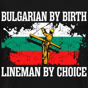 Bulgarian By Birth Lineman - Men's Premium T-Shirt