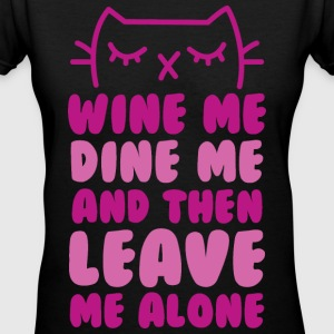 Wine me and leave me alone - Women's V-Neck T-Shirt