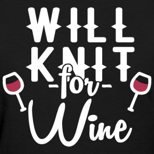 will knit for wine - Women's T-Shirt